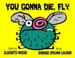 You Gonna Die, Fly